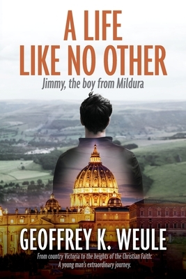 A Life Like No Other: Jimmy, the boy from Mildura