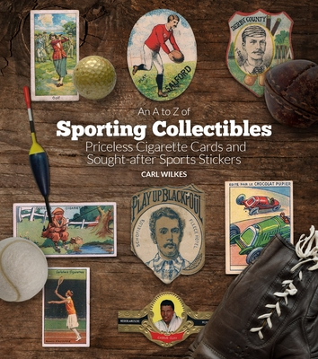 An A to Z of Sporting Collectibles: Priceless Cigarettes Cards and Sought-After Sports Stickers