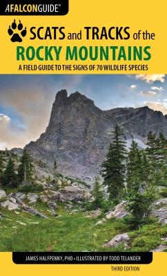 Scats and Tracks of the Rocky Mountains: A Field Guide to the Signs of 70 Wildlife Species, Third Edition