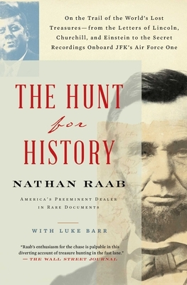 The Hunt for History: On the Trail of the World's Lost Treasures-From the Letters of Lincoln, Churchill, and Einstein to the Secret Recordin