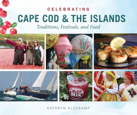 Celebrating Cape Cod & the Islands: Traditions, Festivals, and Food