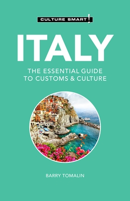Italy - Culture Smart!, 107: The Essential Guide to Customs & Culture