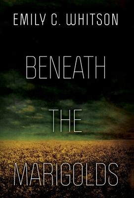 Beneath the Marigolds