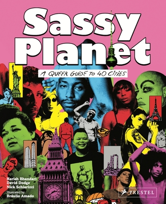 Sassy Planet: A Queer Guide to 40 Cities, Big and Small