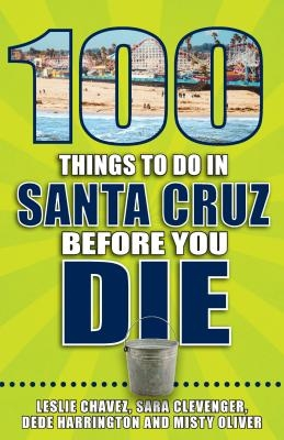 100 Things to Do in Santa Cruz Before You Die