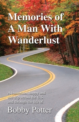 Memories of A Man With Wanderlust