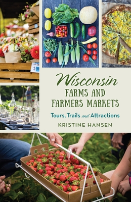 Wisconsin Farms and Farmers Markets: Tours, Trails and Attractions