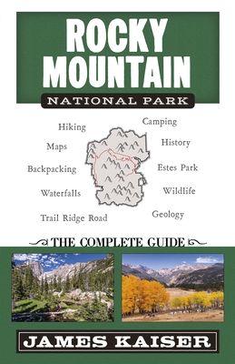 Rocky Mountain National Park: The Complete Guide: (Color Travel Guide)