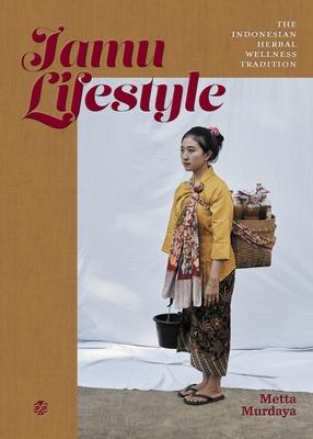 Jamu Lifestyle: Indonesian Herbal Wellness Tradition