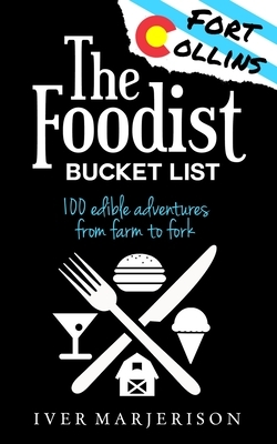 The Fort Collins, Colorado Foodist Bucket List: 100+ Must-Try Restaurants, Breweries, Farm Tours, and More!
