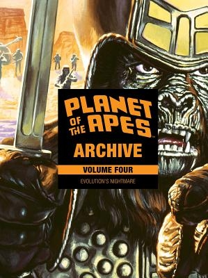 Planet of the Apes Archive Vol. 4: Evolution's Nightmare