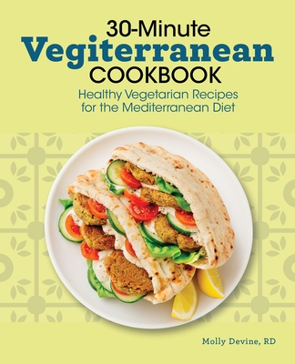 30-Minute Vegiterranean Cookbook: Healthy Vegetarian Recipes for the Mediterranean Diet