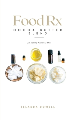 Food Rx: Cocoa Butter Blend for Healthy Nourished Skin