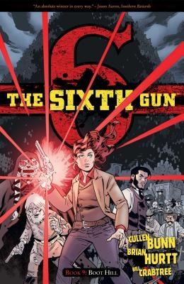 The Sixth Gun Vol. 9, 9: Boot Hill