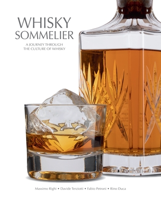 Whisky Sommelier: A Journey Through the Culture of Whisky