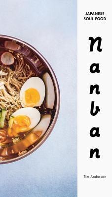 Nanban: Japanese Soul Food: A Cookbook