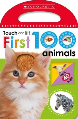 First 100 Animals: Scholastic Early Learners (Touch and Lift)