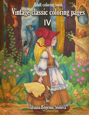 Vintage Classic Coloring Pages IV: Adult Coloring Book