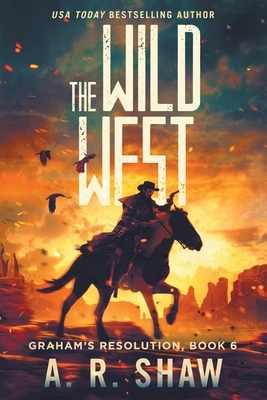 The Wild West: A Post-Apocalyptic Thriller