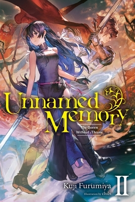 Unnamed Memory, Vol. 2 (Light Novel): The Queen Without a Throne