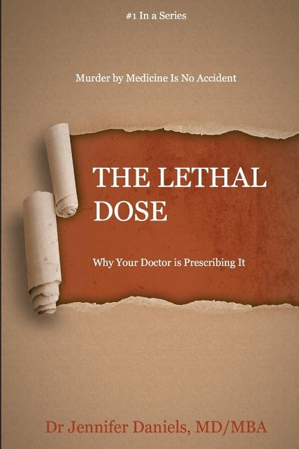 The Lethal Dose: Why Your Doctor is Prescribing It