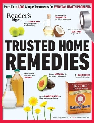 Reader's Digest Trusted Home Remedies: Trustworthy Treatments for Everyday Health Problems