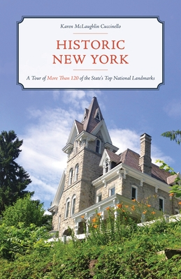 Historic New York: A Tour of More Than 120 of the State's Top National Landmarks