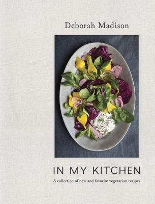 In My Kitchen: A Collection of New and Favorite Vegetarian Recipes [A Cookbook]