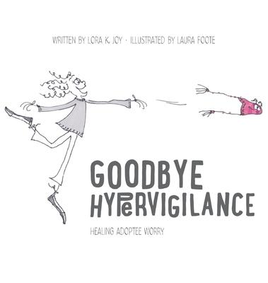 Goodbye Hypervigilance: Healing Adoptee Worry