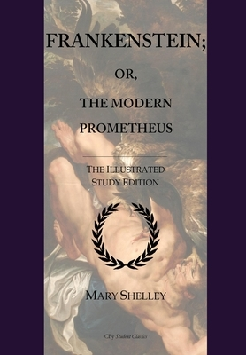 Frankenstein; or, The Modern Prometheus: GCSE English Illustrated Student Edition with wide annotation friendly margins