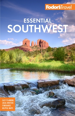 Fodor's Essential Southwest: The Best of Arizona, Colorado, New Mexico, Nevada, and Utah