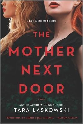 The Mother Next Door: A Novel of Suspense