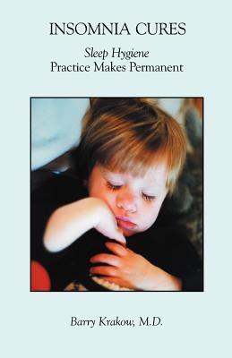 Insomnia Cures: Sleep Hygiene Practice Makes Permanent