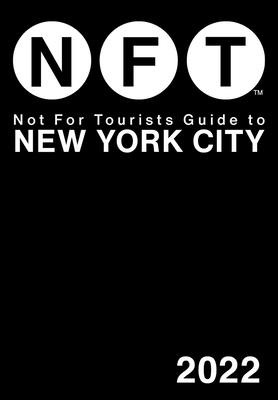 Not for Tourists Guide to New York City 2022