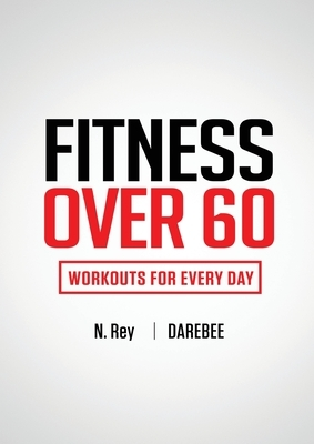 Fitness Over 60: Workouts For Every Day
