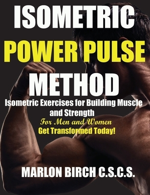 Isometric Power Pulse Method
