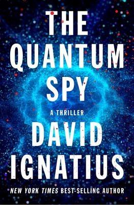 The Quantum Spy: A Thriller