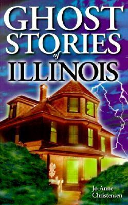 Ghost Stories of Illinois