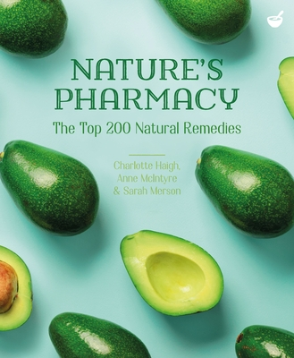 Nature's Pharmacy: The Top 200 Natural Remedies