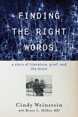 Finding the Right Words: A Story of Literature, Grief, and the Brain