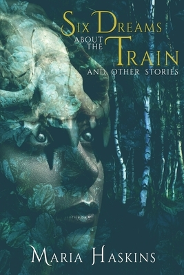 Six Dreams about the Train and Other Stories