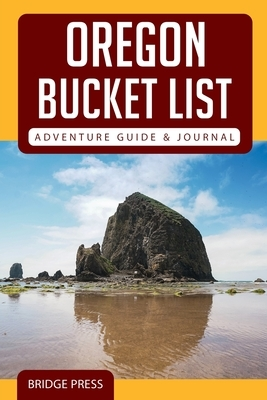 Oregon Bucket List Adventure Guide & Journal