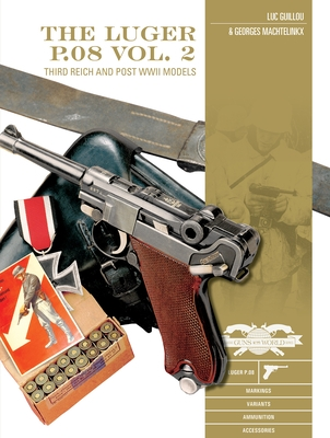 The Luger P.08, Vol. 2: Third Reich and Post-WWII Models