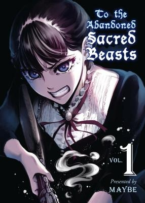 To the Abandoned Sacred Beasts, Volume 1