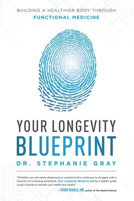 Your Longevity Blueprint: Building a Healthier Body Through Functional Medicine