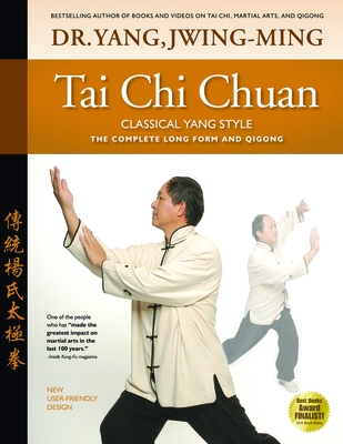 Tai Chi Chuan Classical Yang Style: The Complete Form Qigong