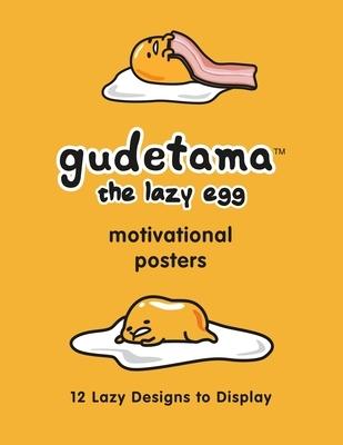 Gudetama Motivational Posters: 12 Lazy Designs to Display