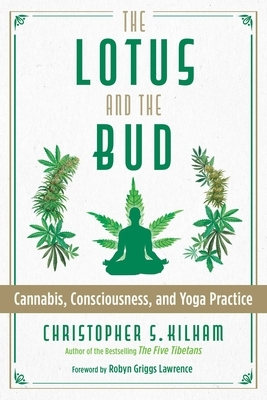 The Lotus and the Bud: Cannabis, Consciousness, and Yoga Practice