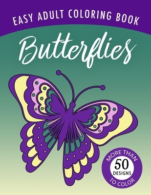Butterflies: An Easy Large Print Adult Coloring Book Activity for Alzheimer's Patients and Seniors with Dementia