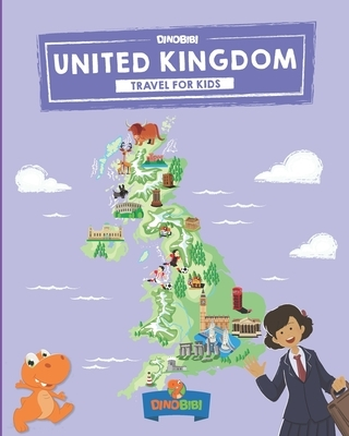 United Kingdom: Travel for kids: The fun way to discover UK - Kids' Travel Guide